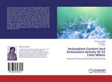 Bookcover of Antioxidant Content And Antioxidant Activity Of 92 Little Millets