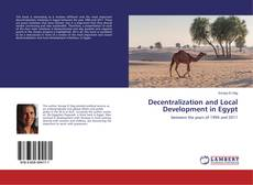 Bookcover of Decentralization and Local Development in Egypt