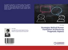 Bookcover of Strategies Behind Humor Formation (A Discourse Pragmatic Aspect)