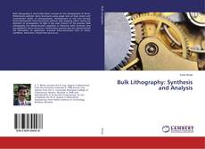 Bulk Lithography: Synthesis and Analysis kitap kapağı