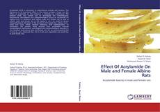 Bookcover of Effect Of Acrylamide On Male and Female Albino Rats