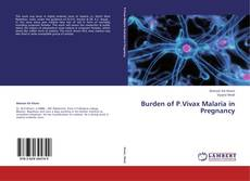 Portada del libro de Burden of P.Vivax Malaria in Pregnancy