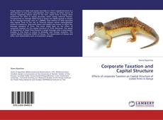 Bookcover of Corporate Taxation and Capital Structure