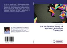 Buchcover von The Verification Theory of Meaning: A Quinean Prospective