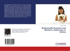 Bookcover of Bridewealth Payment and Women's Autonomy in Ghana
