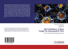 Bookcover of ACE Inhibitors: A New Target for Neuropathic Pain