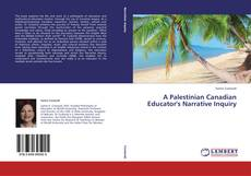 Bookcover of A Palestinian Canadian Educator's Narrative Inquiry