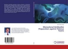 Buchcover von Monoclonal Antibodies Preparation against Tetanus Toxins