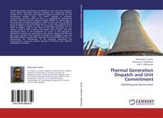 Bookcover of Thermal Generation Dispatch and Unit Commitment