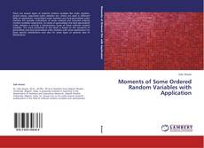 Copertina di Moments of Some Ordered Random Variables with Application