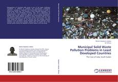 Borítókép a  Municipal Solid Waste Pollution Problems in Least Developed Countries - hoz