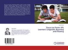Focus on Form: EFL Learners' Linguistic Accuracy and Fluency的封面