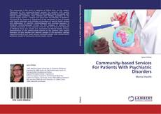 Buchcover von Community-based Services For Patients With Psychiatric Disorders