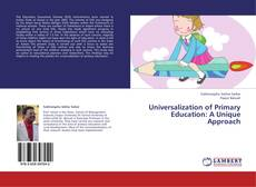 Bookcover of Universalization of Primary Education: A Unique Approach