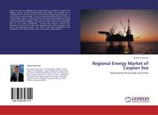 Portada del libro de Regional Energy Market of Caspian Sea