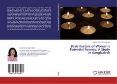 Bookcover of Basic Factors of Women's Potential Poverty: A Study in Bangladesh