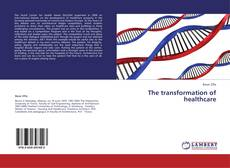Bookcover of The transformation of healthcare
