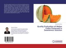 Bookcover of Quality Evaluation of Melon Cubes Preserved in Sweeteners Solution