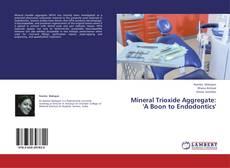 Bookcover of Mineral Trioxide Aggregate: 'A Boon to Endodontics'