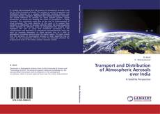 Bookcover of Transport and Distribution of Atmospheric Aerosols over India