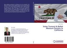 Обложка Voter Turnout & Ballot Measure Success in California