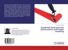 Bookcover of Combined static-dynamic deformations with haptic rendering