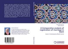 Bookcover of A Comparative analysis of registration of marriage in Islam