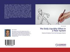 Bookcover of The Daily Liquidity Effect in a Floor System