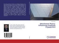 Portada del libro de Attachment Theory: Influencing Employee Engagement