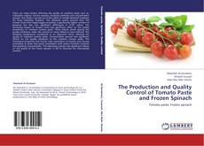Обложка The Production and Quality Control of Tomato Paste and Frozen Spinach