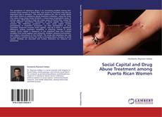 Bookcover of Social Capital and Drug Abuse Treatment among Puerto Rican Women