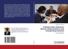 Bookcover of Collaboration between African Organisations and Interpreting Schools