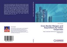 Bookcover of Cross Border Mergers and Acquisitions by Indian Corporates