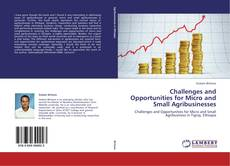 Bookcover of Challenges and Opportunities for Micro and Small Agribusinesses