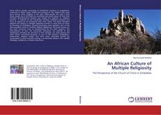 Bookcover of An African Culture of Multiple Religiosity