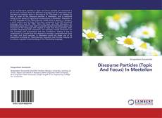 Bookcover of Discourse Particles (Topic And Focus) In Meeteilon