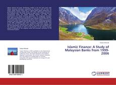 Buchcover von Islamic Finance: A Study of Malaysian Banks from 1999-2006