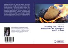 Обложка Fostering Fire: Cultural Mentorship for Aboriginal Youth in Care