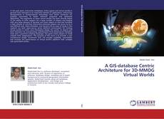 Portada del libro de A GIS-database Centric Architeture for 3D-MMOG Virtual Worlds