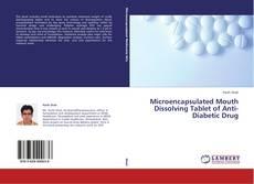 Copertina di Microencapsulated Mouth Dissolving Tablet of Anti-Diabetic Drug