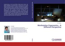 Workstation Ergonomics - A Different Perspective kitap kapağı