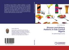 Bookcover of Disease and Dietary Patterns in Edo Central Nigeria