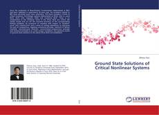 Обложка Ground State Solutions of Critical Nonlinear Systems