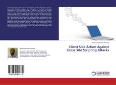 Bookcover of Client Side Action Against Cross Site Scripting Attacks