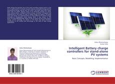 Bookcover of Intelligent Battery charge controllers for stand-alone PV systems