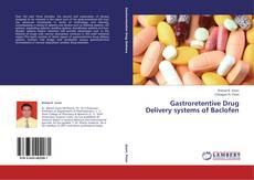Buchcover von Gastroretentive Drug Delivery systems of Baclofen