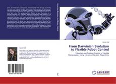 Couverture de From Darwinian Evolution to Flexible Robot Control