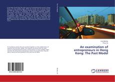An examination of entrepreneurs in Hong Kong: The Past Model kitap kapağı