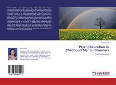 Couverture de Psychoeducation in Childhood Mental Disorders