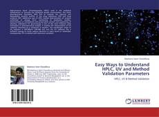 Bookcover of Easy Ways to Understand HPLC, UV and Method Validation Parameters